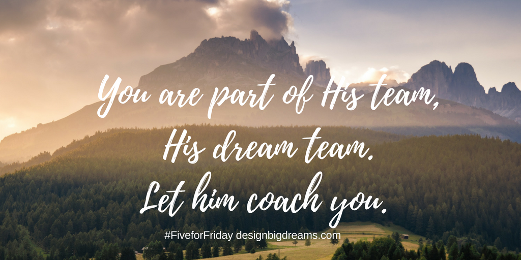 You are part of His team, His dream team. (1)